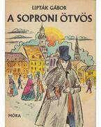 A soproni ötvös - Lipták Gábor