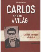 Carlos szerint a világ - Liszkai László