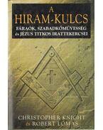 A Hiram-kulcs - Lomas, Robert, Knight, Christopher