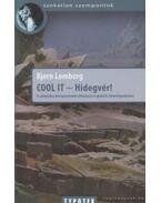 Cool It - Hidegvér! - Lomborg, Bjorn