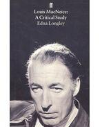 Loius MacNeice: A Critical Study - LONGLEY, EDNA