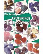 Ezoterikus nemeskőgyógyászat - Lopes, Elke