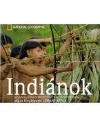 Indiánok az Amazonas mentén és az Andokban - Lóránt Attila