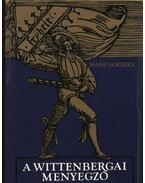 A wittenbergai menyegző - Lorbeer, Hans
