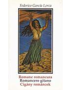 Romane romancura - Romancero gitano - Cigány románcok - Federico Garcia Lorca