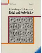 Relief- und Kerbschnitte - Lörch, Adolf