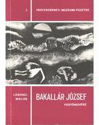 Bakallár József festőművész - Losonci Miklós