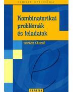Kombinatorikai problémák és feladatok - Lovász László
