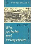 Weltgeschichte und Heilsgeschehen - Löwith, Karl
