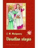 Váratlan utazás - Lucy Maud Montgomery