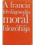 A francia felvilágosodás morálfilozófiája - Ludassy Mária