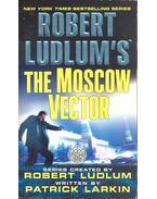 The Moscow Vector - LUDLUM, ROBERT - LARKIN, PATRICK