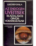 Az endogen uveitisek és általános orvosi vonatkozásaik - Lugossy Gyula