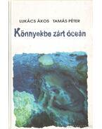 Könnyekbe zárt óceán - Lukács Ákos, Tamás Péter