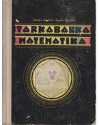Tarkabarka matematika - Lukács Ernőné, Tarján Rezsőné