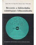 Bevezetés a hálótechnika számítógépes felhasználásába - Lukács Ottó, Papp Ottó, Sólyom Csaba, Török János
