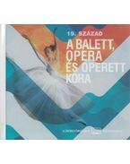 19 század - A balett, opera és operett kora - Lukács Tamás