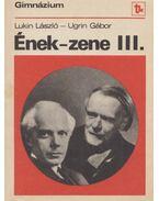 Ének-zene III. - Lukin László - Ugrin Gábor