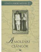 A moldvai csángók - Lükő Gábor