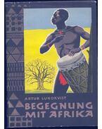 Begegnung mit Afrika (Negerland) - Lundkvist, Artur