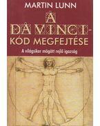 A Da Vinci-kód megfejtése - Lunn, Martin