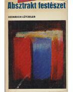 Absztrakt festészet - Lützeler, Heinrich
