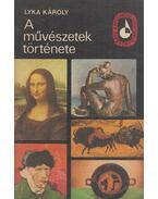 A művészetek története - Lyka Károly