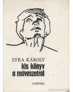 Kis könyv a művészetről - Lyka Károly