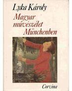 Magyar művészélet Münchenben - Lyka Károly