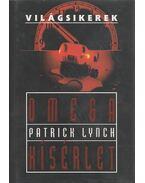 Omega kísérlet - Lynch, Patrick