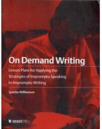On Demand Writing: Lesson Plans for Applying the Strategies of Impromptu Speaking to Impromptu Writing - Lynette Williamson