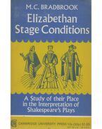 Elizabethan Stage Conditions - M. C. Bradbrook