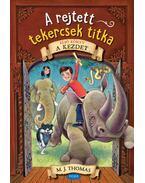 A rejtett tekercsek titka - Első könyv - A kezdet - M. J. Thomas
