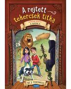 A rejtett tekercsek titka - Második könyv - A bárka - M. J. Thomas