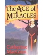 The Age of Miracles - MacCOUM, CATHERINE
