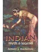 Indian Myth and Legend - MACKENZIE, DONALD A.