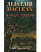 A halál folyója - MACLEAN, ALISTAIR