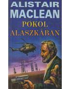 Pokol Alaszkában - MACLEAN, ALISTAIR