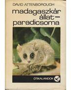 Madagaszkár állatparadicsoma - Attenborough, David