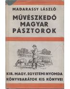 Művészkedő magyar pásztorok - Madarassy László