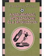 A kézilabdázás játékszabályai és a játékvezetés - Madarász István
