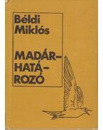 Madárhatározó - Béldi Miklós