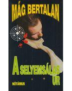 A selyemsálas úr - Mág Bertalan