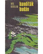 Banditák Budán - Mág Bertalan