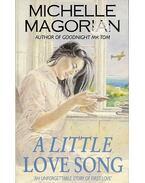 A Little Love Song - MAGORIAN, MICHELLE