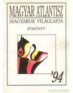 Magyar Atlantisz magyarork világlapja '94