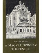 A Magyar Színház története - Magyar Bálint