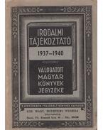 Válogatott magyar könyvek jegyzéke 1937-1940 - Magyar Könyvkiadók és Könyvkereskedők Országos Egyesület