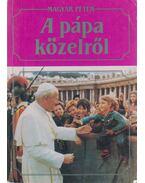 A pápa közelről - Magyar Péter
