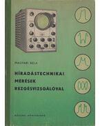 Híradástechnikai mérések rezgésvizsgálóval - Magyari Béla